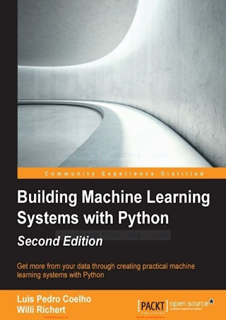 Building Machine Learning Systems with Python (2nd ed.) [Coelho _ Richert 2015-03-31].pdf