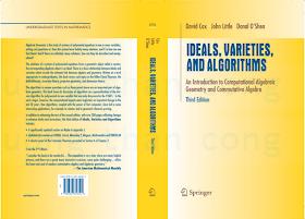 0387356509 {04E44329} Ideals, Varieties, and Algorithms_ An Introduction to Computational Algebraic Geometry and Commutative Algebra (3rd ed.) [Cox, Little _ O_Shea 2008-07-31].pdf
