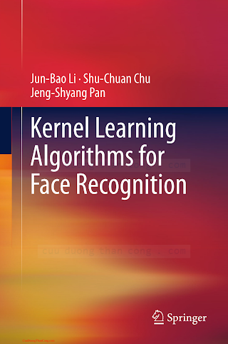 1461401607 {2EF78D25} Kernel Learning Algorithms for Face Recognition [Li, Chu _ Pan 2013-09-19].pdf