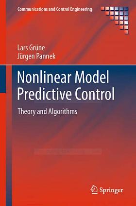0857295004 {33A1DCA3} Nonlinear Model Predictive Control_ Theory and Algorithms [Grüne _ Pannek 2011-04-10].pdf