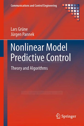 0857295004 {33A1DCA3} Nonlinear Model Predictive Control_ Theory and Algorithms [Grüne _ Pannek 2011-04-10].pdf