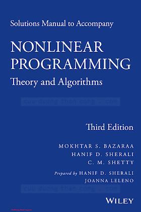 1118762371 {83C384C4} Solutions Manual to Accompany Nonlinear Programming_ Theory and Algorithms (3rd ed.) [Bazaraa, Sherali, Shetty, Sherali _ Leleno 2013-08-26].pdf