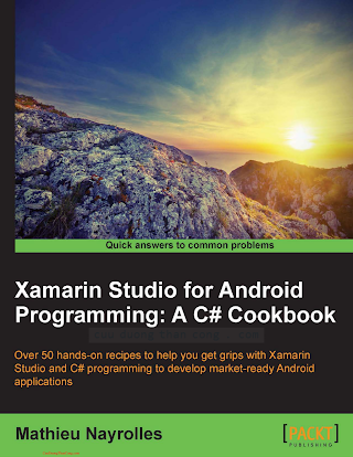 1849691401 {C121C398} Xamarin Studio for Android Programming_ A C# Cookbook [Nayrolles 2016-01-01].pdf