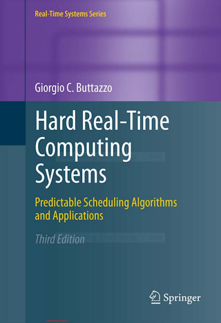 1461406757 {B2AB26CE} Hard Real-Time Computing Systems_ Predictable Scheduling Algorithms and Applications (3rd ed.) [Buttazzo 2011-09-15].pdf
