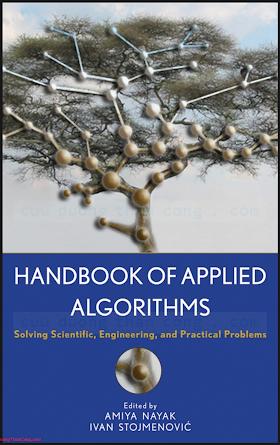 0470044926 {7B1529A2} Handbook of Applied Algorithms_ Solving Scientific, Engineering, and Practical Problems [Nayak _ Stojmenović 2008-03-03].pdf