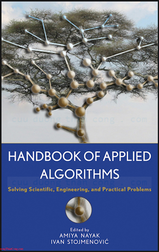 0470044926 {7B1529A2} Handbook of Applied Algorithms_ Solving Scientific, Engineering, and Practical Problems [Nayak _ Stojmenović 2008-03-03].pdf