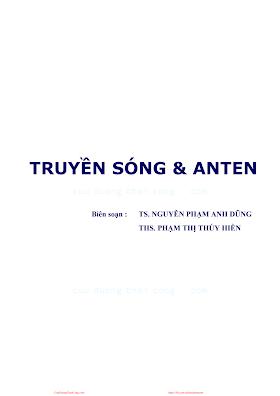Truyền Sóng & Anten - Ts. Nguyễn Phạm Anh Dũng & Ths. Phạm Thị Thúy Hiển, 147 Trang.pdf