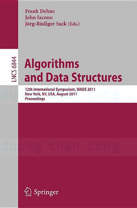3642222994 {C0583D70} LNCS 6844_ Algorithms and Data Structures [Dehne, Iacono _ Sack 2011-07-18].pdf