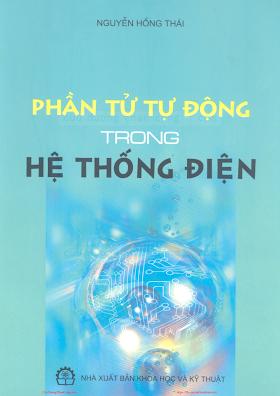 Phần Tử Tự Động Trong Hệ Thống Điện - Nguyễn Hồng Thái, 332 Trang.pdf