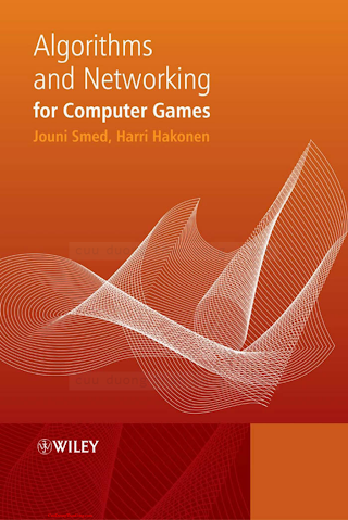 0470018127 {C68CC664} Algorithms and Networking for Computer Games [Smed _ Hakonen 2006-06-16].pdf
