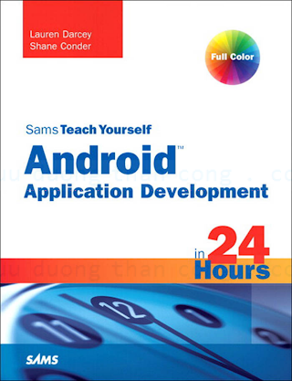 0321673352 {F9601A28} Teach Yourself Android Application Development in 24 Hours [Darcey _ Conder 2010-06-20].pdf