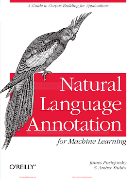 Natural Language Annotation for Machine Learning_ A Guide to Corpus-... [Pustejovsky _ Stubbs 2012-11-04].pdf