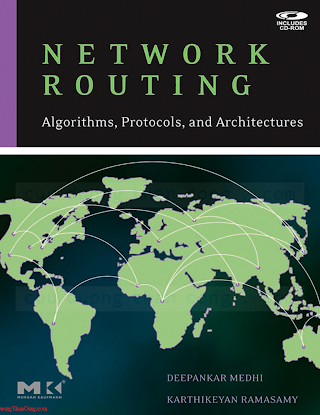 0120885883 {D20B2525} Network Routing_ Algorithms, Protocols, and Architectures [Medhi _ Ramasamy 2007-04-12].pdf