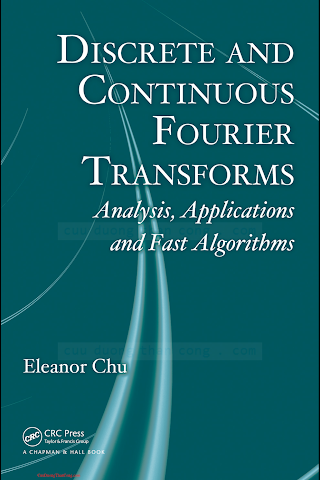 1420063634 {CC99D783} Discrete and Continuous Fourier Transforms_ Analysis, Applications and Fast Algorithms [Chu 2008-03-19].pdf