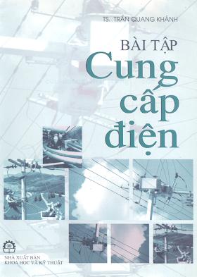 Bài Tập Cung Cấp Điện - Trần Quang Khánh, 463 Trang.pdf