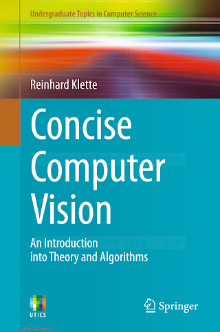 1447163192 {53D86496} Concise Computer Vision_ An Introduction into Theory and Algorithms [Klette 2014-01-20].pdf