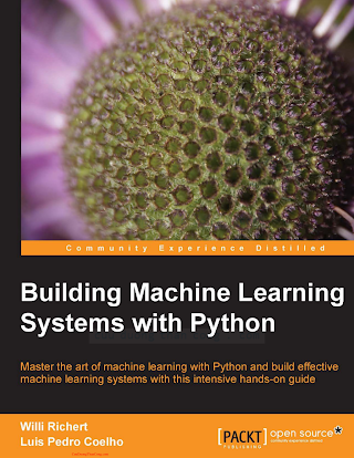 Building Machine Learning Systems with Python - Richert, Coelho.pdf