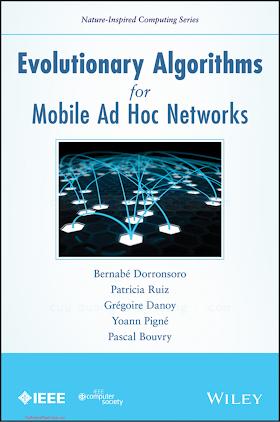 1118341139 {0DE6F03D} Evolutionary Algorithms for Mobile Ad Hoc Networks [Dorronsoro, Ruiz, Danoy, Pigné _ Bouvry 2014-04-28].pdf