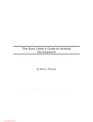 0981678009 {59206257} The Busy Coder_s Guide to Android Development (ver. 3.6) [Murphy 2009-02-06].pdf