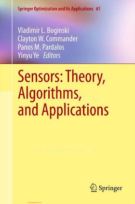 0387886184 {971A0C68} Sensors_ Theory, Algorithms, and Applications [Boginski, Commander, Pardalos _ Ye 2011-11-24].pdf