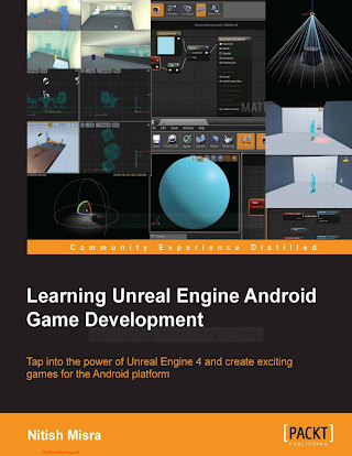 178439436X {A4B75AFF} Learning Unreal Engine Android Game Development [Misra 2015-07-31].pdf