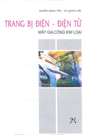 Trang Bị Điện-điện Tử, Máy Gia Công Kim Loại - Nguyễn Mạnh Tiến, 204 Trang.pdf