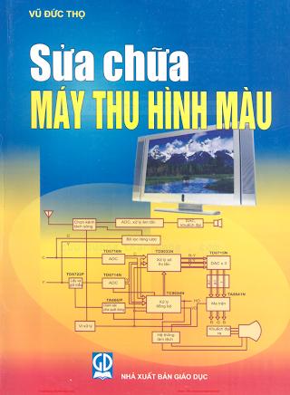 Sữa Chữa Máy Thu Hình Màu - Vũ Đức Thọ, 197 Trang.pdf