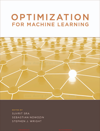 Optimization for Machine Learning [Sra, Nowozin _ Wright 2011-09-30].pdf