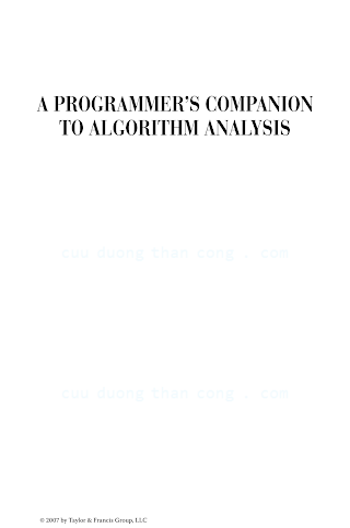 1584886730 {4ABB1030} A Programmer_s Companion to Algorithm Analysis [Leiss 2006-09-26].pdf