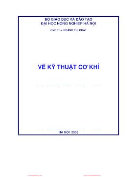 Vẽ kỹ thuật Cơ Khí Hà Nội - GVC. Ths. Hoàng Thị Chắt_ĐHNN.Vẽ Kỹ Thuật Cơ Khí - Ths.Hoàng Thị Chắt, 172 Trang.pdf