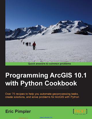Programming ArcGIS 10.1 with Python Cookbook.pdf