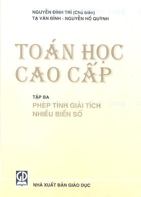 Toan cao cap tap 3 - Phep tinh giai tich nhieu bien so - Nguyen Dinh Tri.pdf