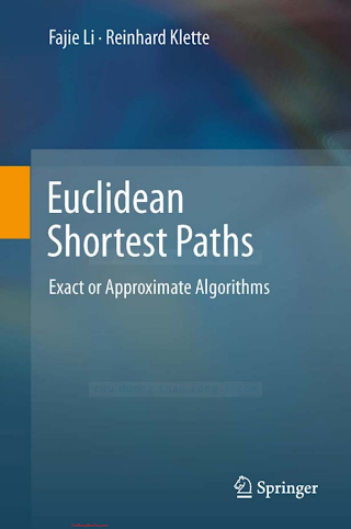1447122550 {49CE5469} Euclidean Shortest Paths_ Exact or Approximate Algorithms [Li _ Klette 2011-11-04].pdf