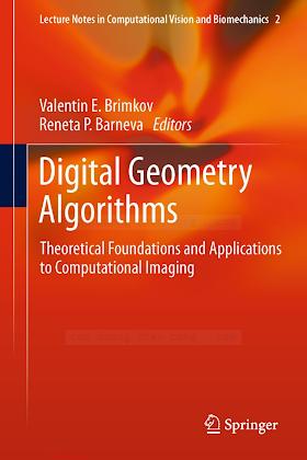 9400741731 {499E28FA} Digital Geometry Algorithms_ Theoretical Foundations and Applications to Computational Imaging [Brimkov _ Barneva 2012-05-21].pdf
