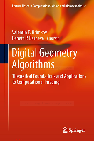 9400741731 {499E28FA} Digital Geometry Algorithms_ Theoretical Foundations and Applications to Computational Imaging [Brimkov _ Barneva 2012-05-21].pdf