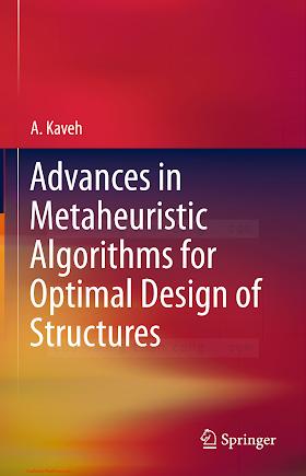 3319055488 {8B4C8378} Advances in Metaheuristic Algorithms for Optimal Design of Structures [Kaveh 2014-04-29].pdf
