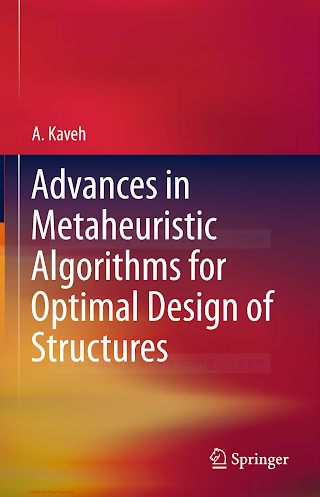 3319055488 {8B4C8378} Advances in Metaheuristic Algorithms for Optimal Design of Structures [Kaveh 2014-04-29].pdf