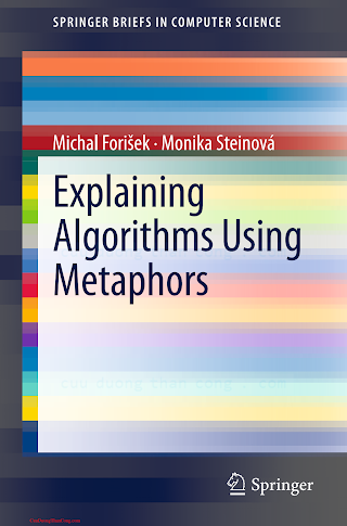 144715018X {D9A37DF5} Explaining Algorithms using Metaphors [Forišek _ Steinová 2013-04-10].pdf