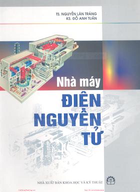 Nhà Máy Điện Nguyên Tử - TS. Nguyễn Lân Tráng, 116 Trang.pdf