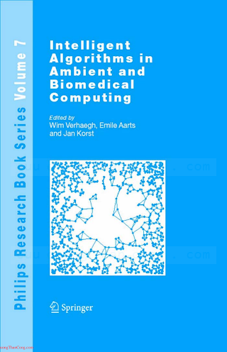 1402049536 {BD5DF29F} Intelligent Algorithms in Ambient and Biomedical Computing [Verhaegh, aarts _ Korst 2006-09-14].pdf
