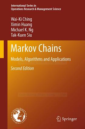 1461463114 {EA91A374} Markov Chains_ Models, Algorithms and Applications (2nd ed.) [Ching, Huang, Ng _ Siu 2013-03-28].pdf