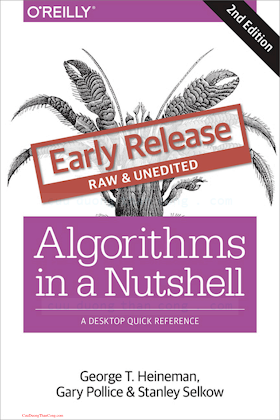 1491948922 {0F06535D} Algorithms in a Nutshell_ A Desktop Quick Reference (2nd ed.) [Heineman, Pollice _ Selkow 2015-11-25] (preview).pdf