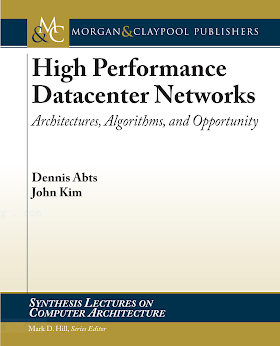 1608454029 {B4AE0BD2} High Performance Datacenter Networks_ Architectures, Algorithms, and Opportunity [Abts _ Kim 2011-03-11].pdf