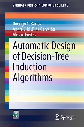 3319142305 {95FAAC75} Automatic Design of Decision-Tree Induction Algorithms [Barros, de Carvalho _ Freitas 2015-02-04].pdf
