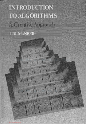 0201120372 {6AA3B752} Introduction to Algorithms_ A Creative Approach [Manber 1989-01-11].pdf