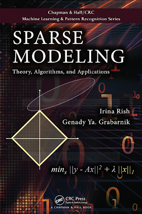 1439828695 {A26D69A2} Sparse Modeling_ Theory, Algorithms, and Applications [Rish _ Grabarnk 2014-12-05].pdf