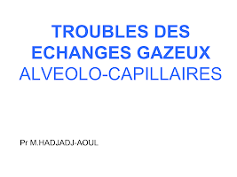 TROUBLES DES ECHANGES GAZEUX.pptx