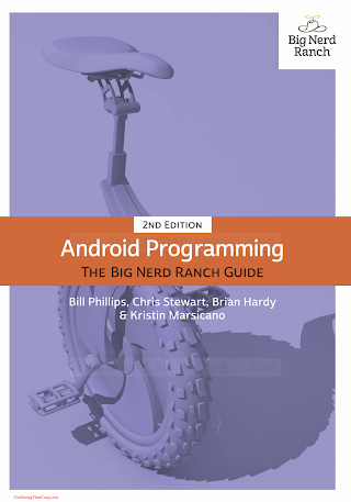 0134171497 {4FC94521} Android Programming_ The Big Nerd Ranch Guide (2nd ed.) [Phillips, Stewart, Hardy _ Marsicano].pdf