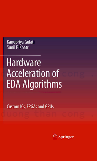 1441909435 {78589055} Hardware Acceleration of EDA Algorithms_ Custom ICs, FPGAs and GPUs [Gulati _ Khatri 2010-04-06].pdf