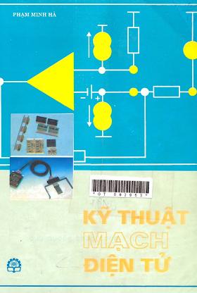 Kỹ Thuật Mạch Điện Tử (NXB Khoa Học Kỹ Thuật 1997) - Phạm Minh Hà, 441 Trang.pdf
